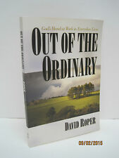 Out of the Ordinary: God's Hand at Work in Everyday Lives by David Roper