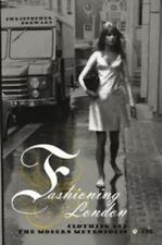 Fashioning London : Clothing and the Modern Metropolis by Christopher Breward...