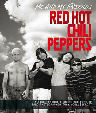 Me and My Friends - the  Red Hot Chili Peppers by Tony Woolliscroft (Paperback,
