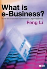 What Is E-Business?: How the Internet Transforms Organizations-ExLibrary