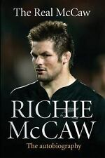 The Real McCaw : The Autobiography by Richie McCaw (2013, Book, Other)