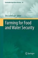 Sustainable Agriculture Reviews: Farming for Food and Water Security 10...