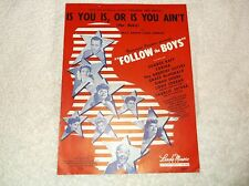 """nef. 1944 'Follow The Boys"""" Movie Sheet Music """"Is You Is, Or Is You Ain't"""""""