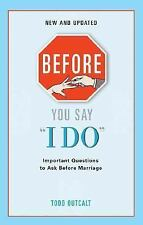 Before You Say I Do : Important Questions for Couples to Ask Before Marriage...