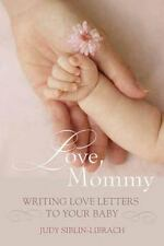 Love, Mommy: Writing Love Letters To Your Baby