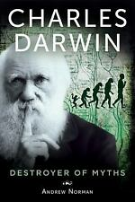 Charles Darwin: Destroyer of Myths-ExLibrary