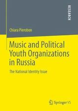 Music and Political Youth Organizations in Russia : The National Identity...