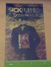 Sick Puppies Dressed Up As Life Promo Sticker