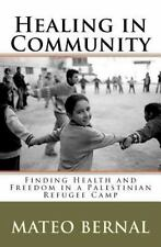 Healing in Community: Finding Health and Freedom in a Palestinian Refugee Camp,