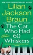 Cat Who...: The Cat Who Had 60 Whiskers 29 by Lilian Jackson Braun (2007,...