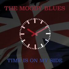 MOODY BLUES - TIME IS ON MY SIDE  CD NEU
