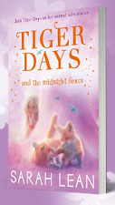 TIGER DAYS & THE MIDNIGHT FOXES Sarah Lean NEW BOOK Frm Publisher PAPERBACK 2016