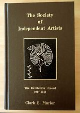 The Society of Independent Artists: The Exhibition Record 1917-1944 Marlor HC
