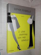 I LOVE SHOPPING CON MIA SORELLA Sophie Kinsella Annamaria Raffo Mondadori 2004