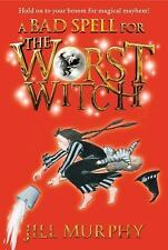 A Bad Spell for the Worst Witch by Murphy, Jill