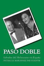 Paso Doble : Salvados Del Holocausto Vía España by Patricia Vicente (2012,...