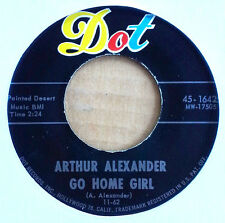 ARTHUR ALEXANDER - GO HOME GIRL b/w YOU'RE THE REASON - DOT 45 - 1962