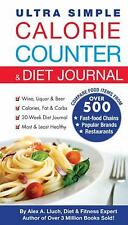 Ultra Simple Calorie Counter and Diet Journal by Alex A. Lluch (2010, Paperback)