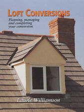 Loft Conversions: Planning, Managing and Completing Your Conversion by Laurie W…