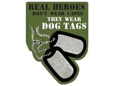 Real heroes don't wear capes, they wear dog tags. (Bumper Sticker)