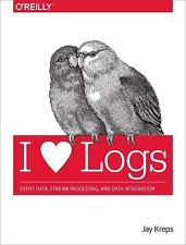 I Heart Logs : Event Data, Stream Processing, and Data Integration by Jay...