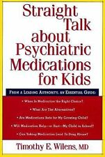 Straight Talk about Psychiatric Medications for Kids, Wilens MD, Timothy E., Goo