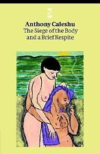 The Siege of the Body and a Brief Respite (Salt Modern Poets)