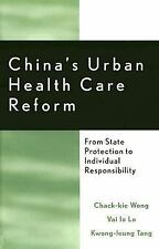 CHINA'S URBAN HEALTH CARE REFORM - NEW HARDCOVER BOOK
