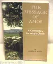 THE MESSAGE OF AMOS A commentary for today s Church Martin K Bussey Religione di