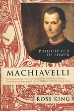 Machiavelli : Philosopher of Power by Ross King (2009, Paperback)