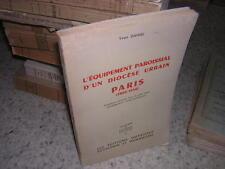 1957.équipement paroissial d'un diocèse urbain : Paris / Yvan Daniel