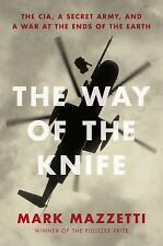 BRAND NEW - HARDCOVER - The Way of the Knife: The CIA, a Secret Army, and a war