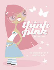 Lola Love : Think Pink by Lisa Clark (Paperback, 2007)