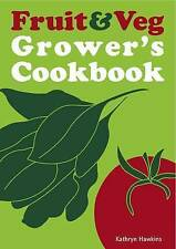 The Fruit and Veg Grower's Cookbook, Kathryn Hawkins, New