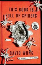 This Book Is Full of Spiders: Seriously, Dude, Don't Touch It John Dies at the