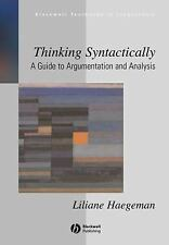 Thinking Syntactically: A Guide to Argumentation and Analysis, Haegeman, Liliane