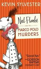 Neil Flambé and the Marco Polo Murders (Neil Flambe Capers)