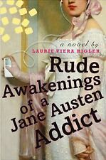 Rude Awakenings of a Jane Austen Addict by Laurie Viera Rigler (2009, Hardcover)