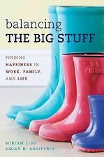 Balancing the Big Stuff: Finding Happiness in Work, Family, and Life-ExLibrary