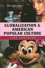 Globalization and American Popular Culture (Globalization)