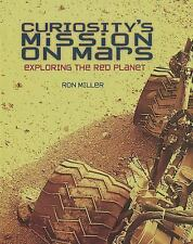 Curiosity's Mission on Mars : Exploring the Red Planet by Ron Miller (2014,...