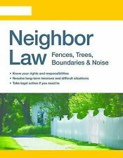 Neighbor Law : Fences, Trees, Boundaries and Noise by Lina Guillen, Emily...