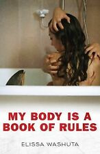 MY BODY IS A BOOK OF RULES - ELISSA WASHUTA (PAPERBACK) NEW