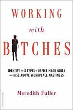Working with Bitches: Identify the Eight Types of Office Mean Girls and Rise Abo