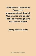 The Effect Of Community Context on Intergenerational Spanish Maintenance and Eng