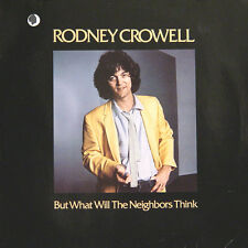 RODNEY CROWELL But What Will The Neighbors Think GER Press Warner WB 56776 LP