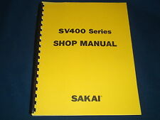 SAKAI SV400 VIBRATING ROLLER SERVICE SHOP REPAIR MANUAL BOOK