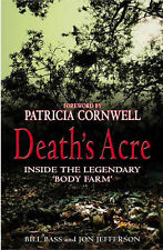 Death's Acre: Inside the Legendary  Body Farm by Bill Bass, Jon Jefferson...