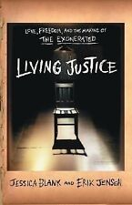 Living Justice : Love, Freedom, and the Making of the Exonerated by Jessica...