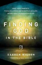 Finding God in the Bible: What Crazy Prophets, Fickle Followers and Dangerous...